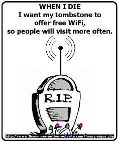 This image shows a gravestone equipped with an antenna. The accompanying test reads: 'When I die I want my tombstone to offer free WiFi, so people will visit more often.'